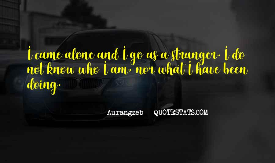 I Know Who Am I Quotes #60553
