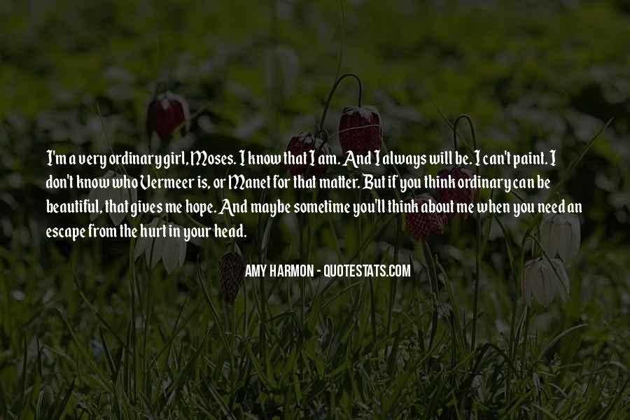 I Know Who Am I Quotes #9674