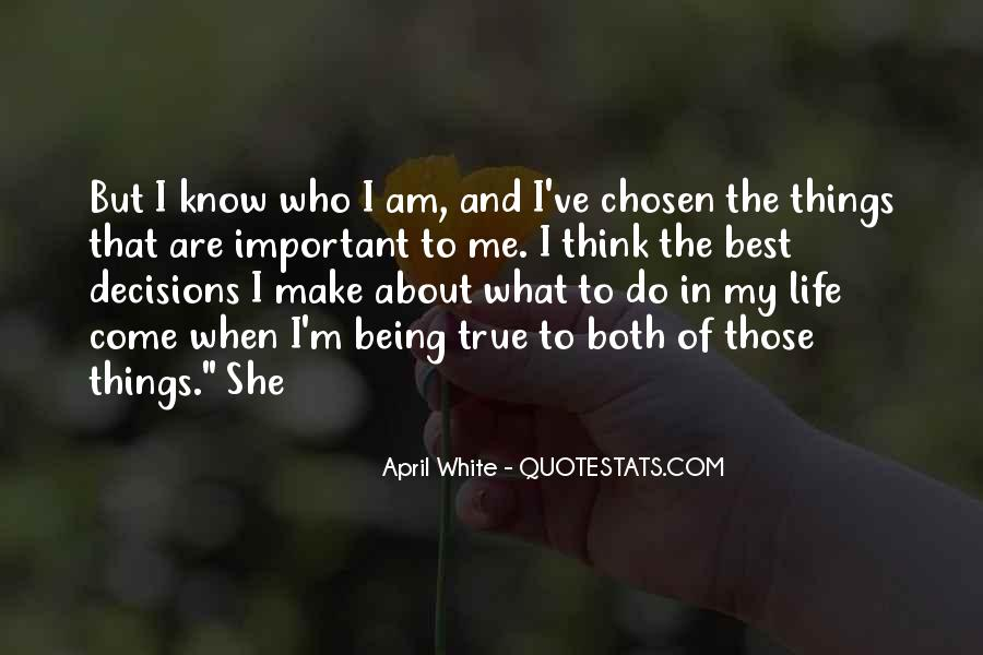 I Know Who Am I Quotes #97616