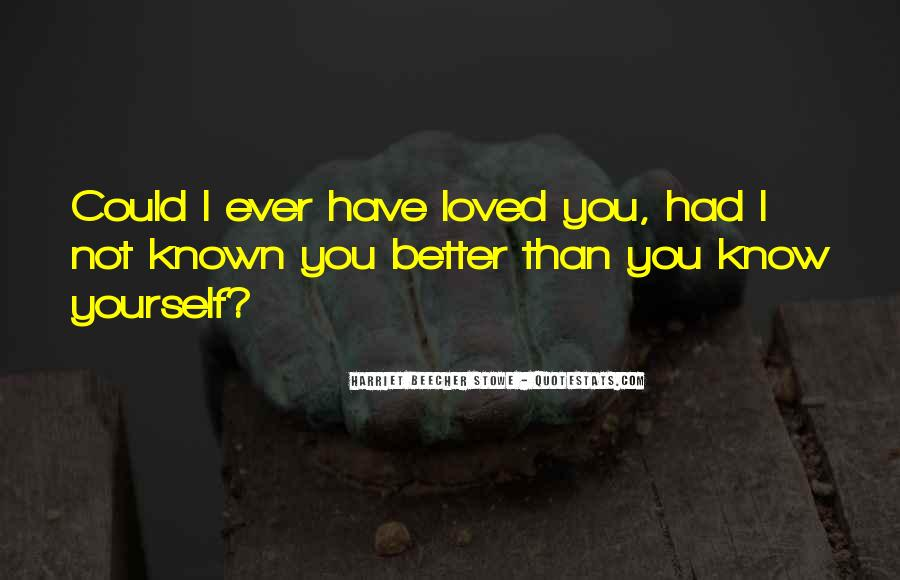 I Know You Better Quotes #132985