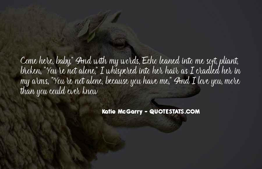 I Know You Love Me Because Quotes #1070329