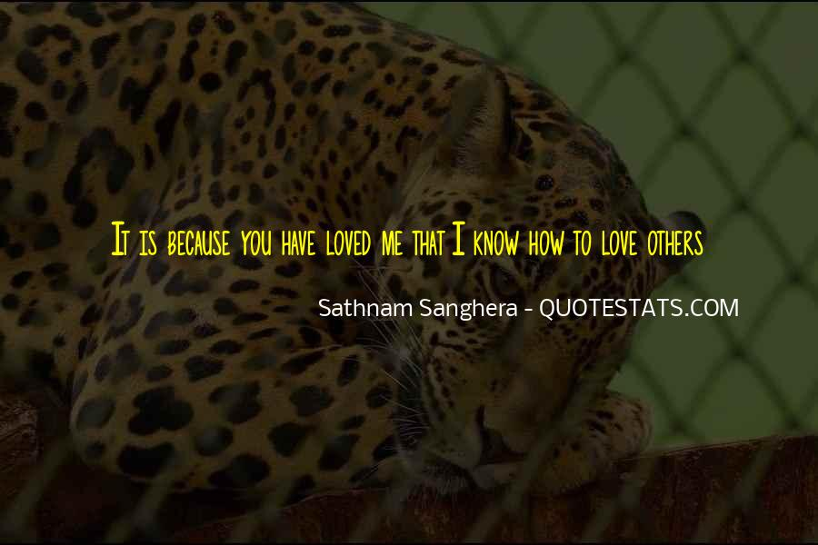 I Know You Love Me Because Quotes #1303110