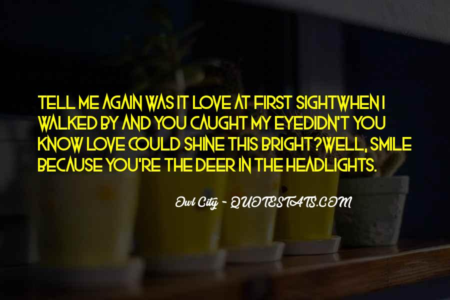 I Know You Love Me Because Quotes #1392920