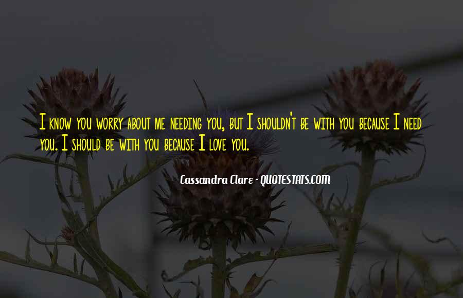 I Know You Love Me Because Quotes #1411166