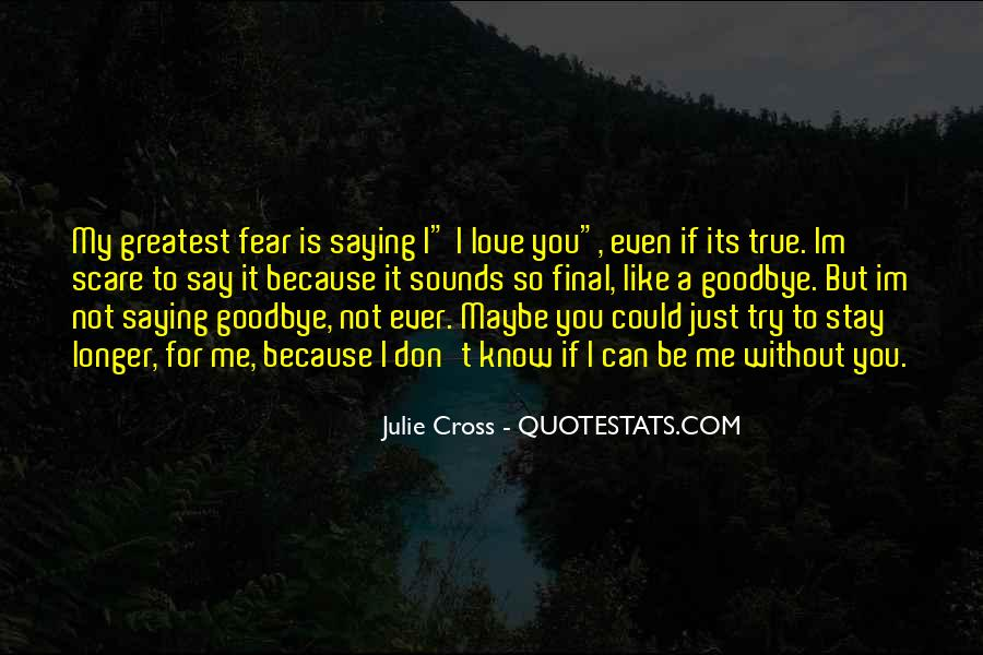 I Know You Love Me Because Quotes #215378
