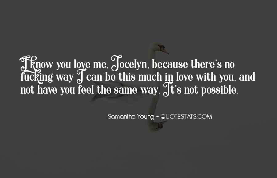 I Know You Love Me Because Quotes #268543