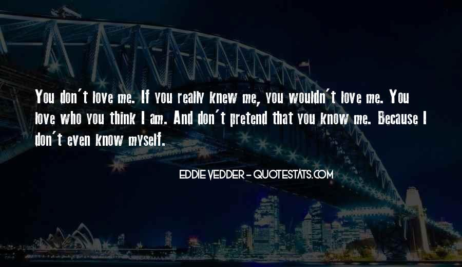 I Know You Love Me Because Quotes #285467