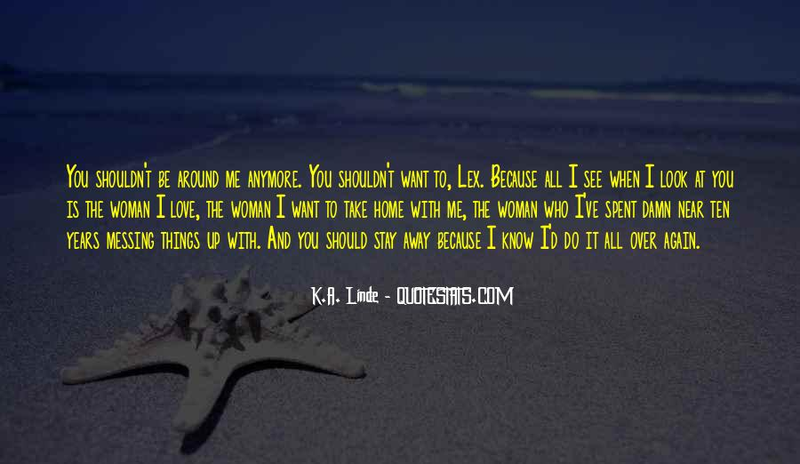 I Know You Love Me Because Quotes #301714