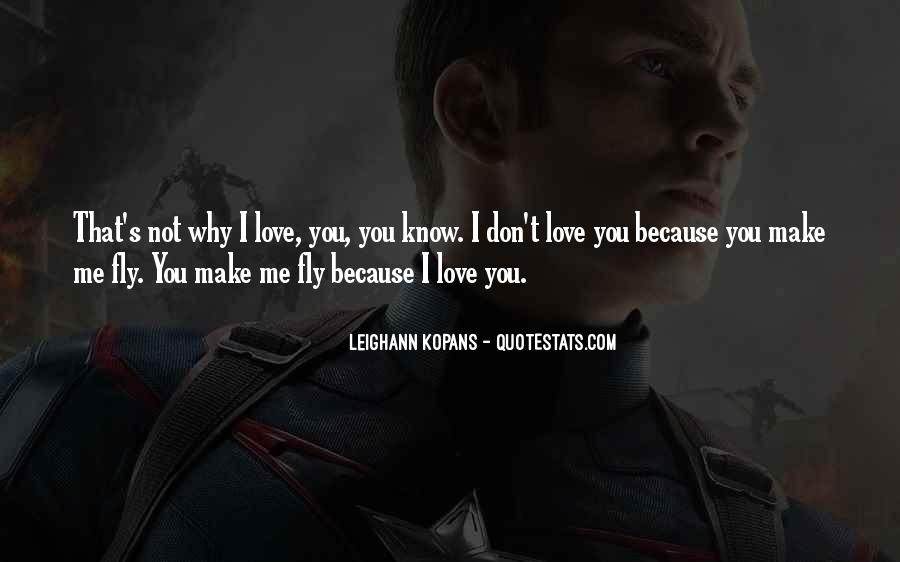 I Know You Love Me Because Quotes #328893