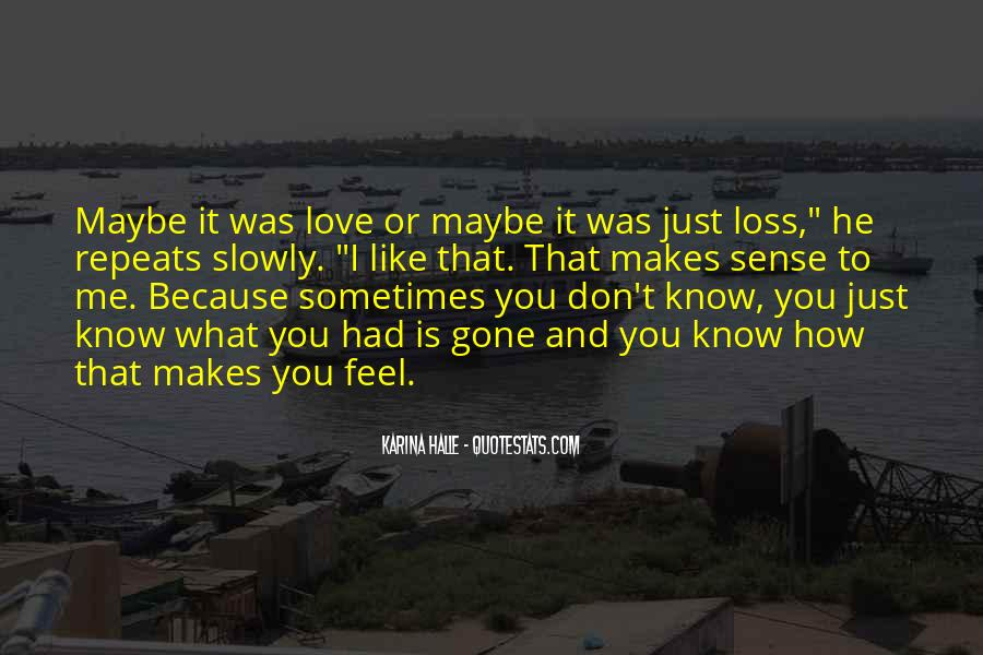 I Know You Love Me Because Quotes #415950