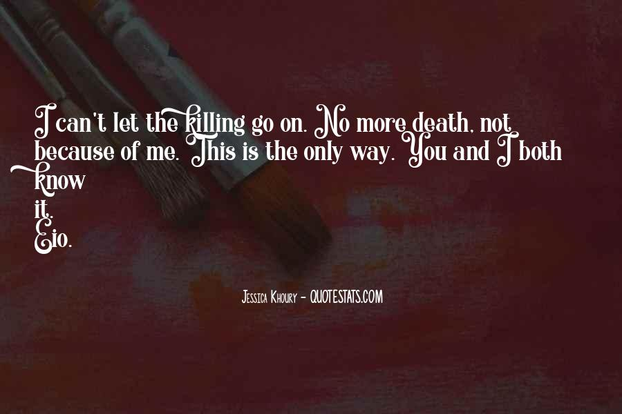 I Know You Love Me Because Quotes #439327