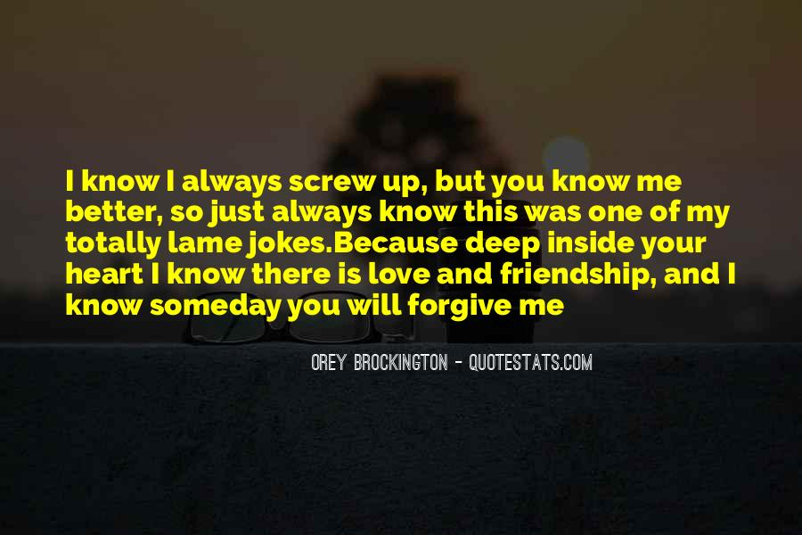 I Know You Love Me Because Quotes #651864