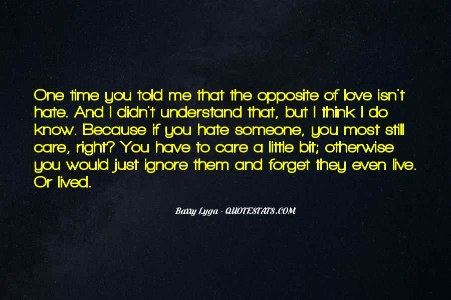 I Know You Love Me Because Quotes #890066
