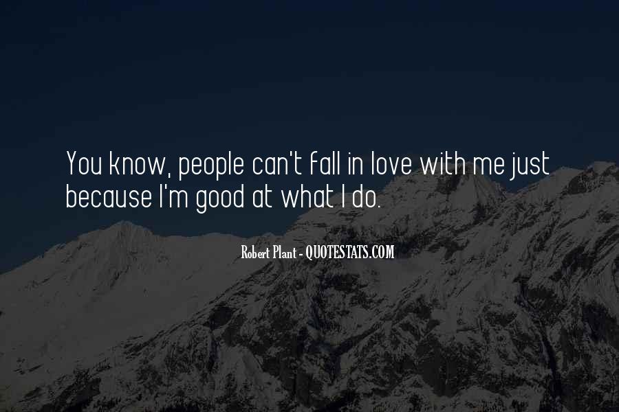I Know You Love Me Because Quotes #906559