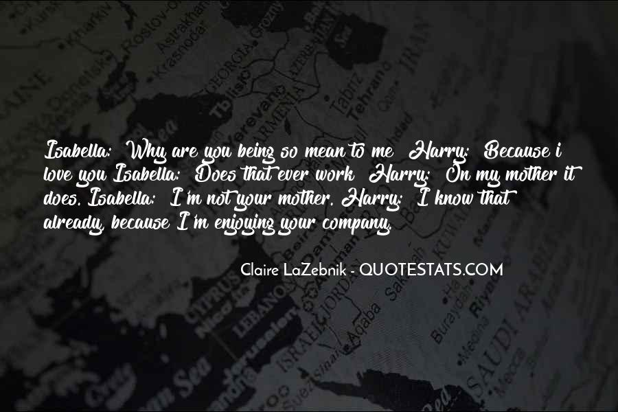 I Know You Love Me Because Quotes #973225