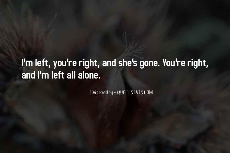 I Left You Alone Quotes #1291925
