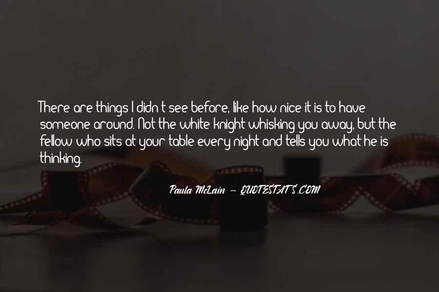 I Like Nice Things Quotes #1329057