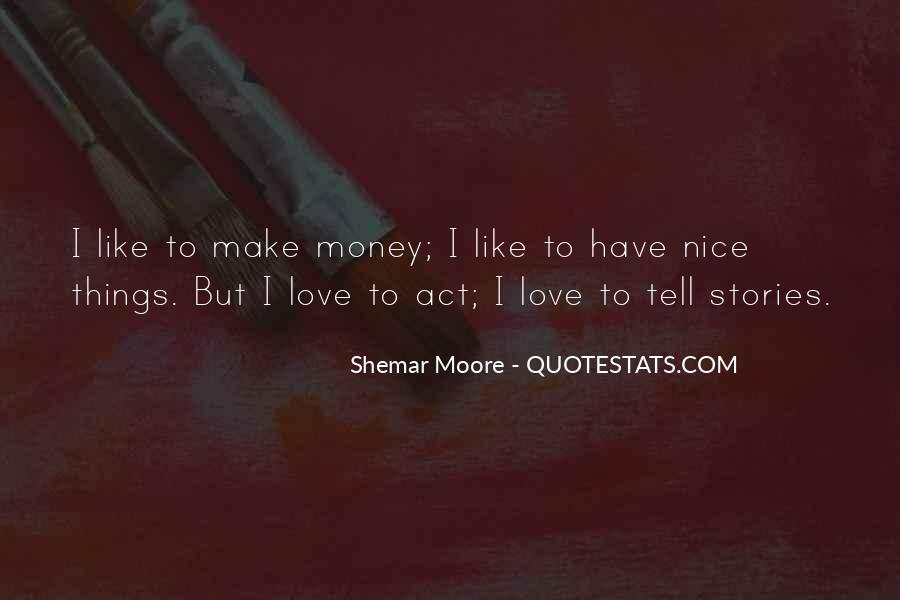 I Like Nice Things Quotes #382775