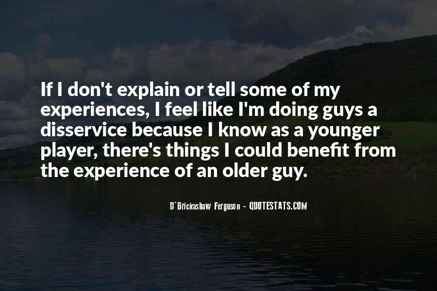 I Like Older Guys Quotes #1868171