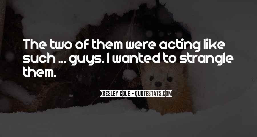 I Like Two Guys Quotes #1642981