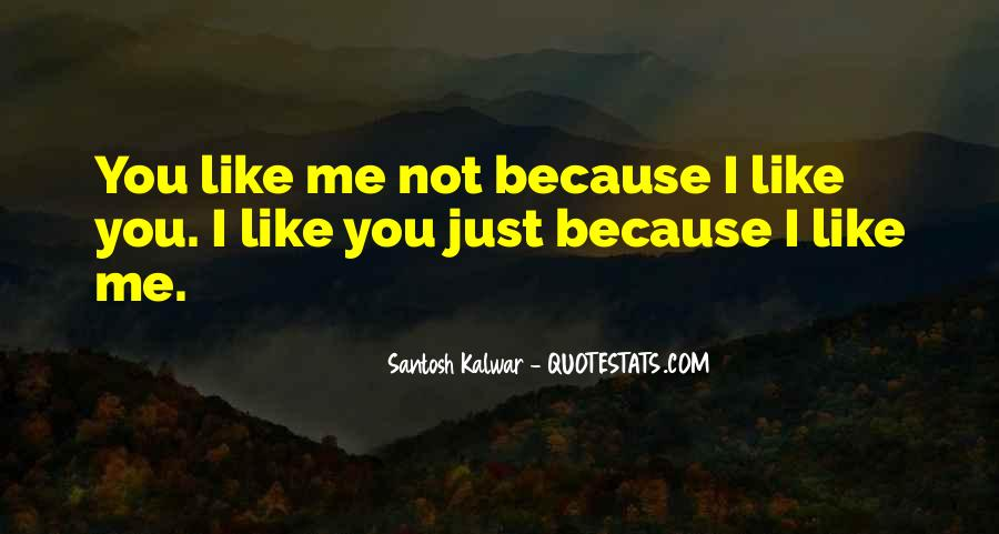 I Like You Just Because Quotes #268249