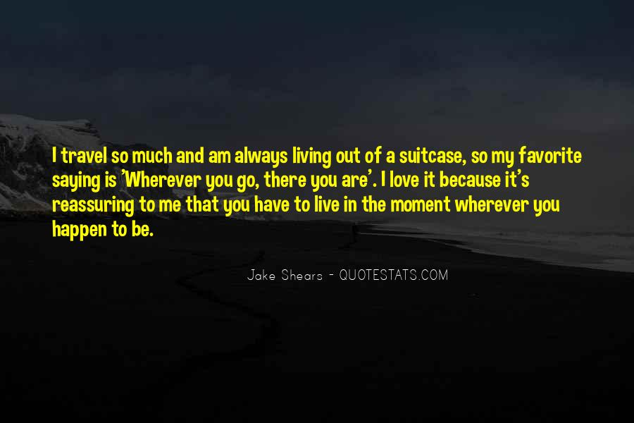 I Live Because Of You Quotes #297227