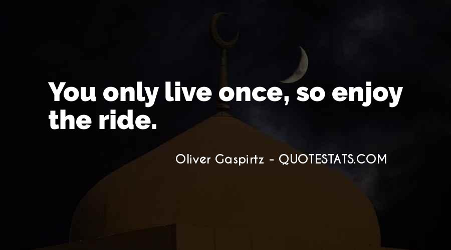 I Live To Ride Quotes #1307296