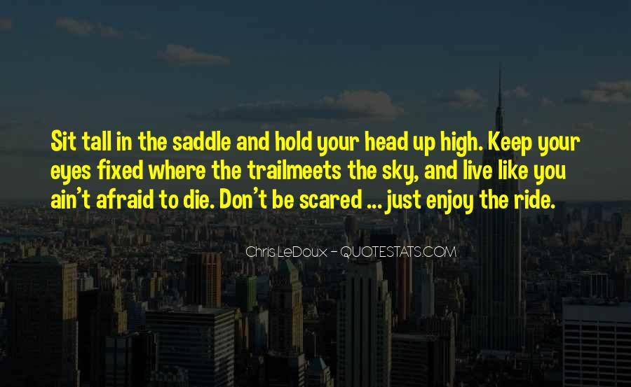 I Live To Ride Quotes #428279
