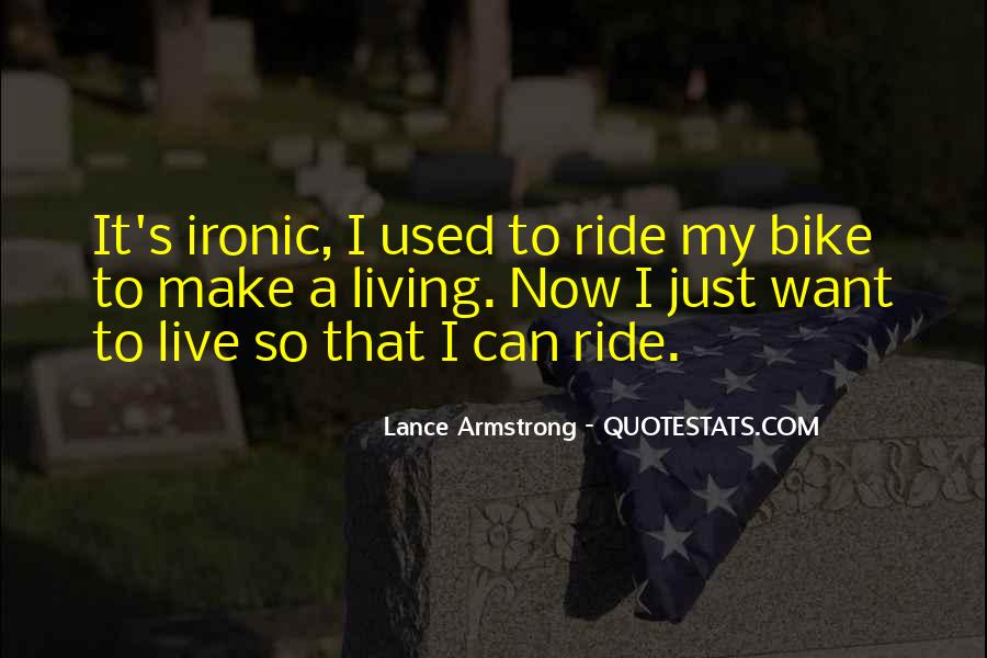 I Live To Ride Quotes #784169