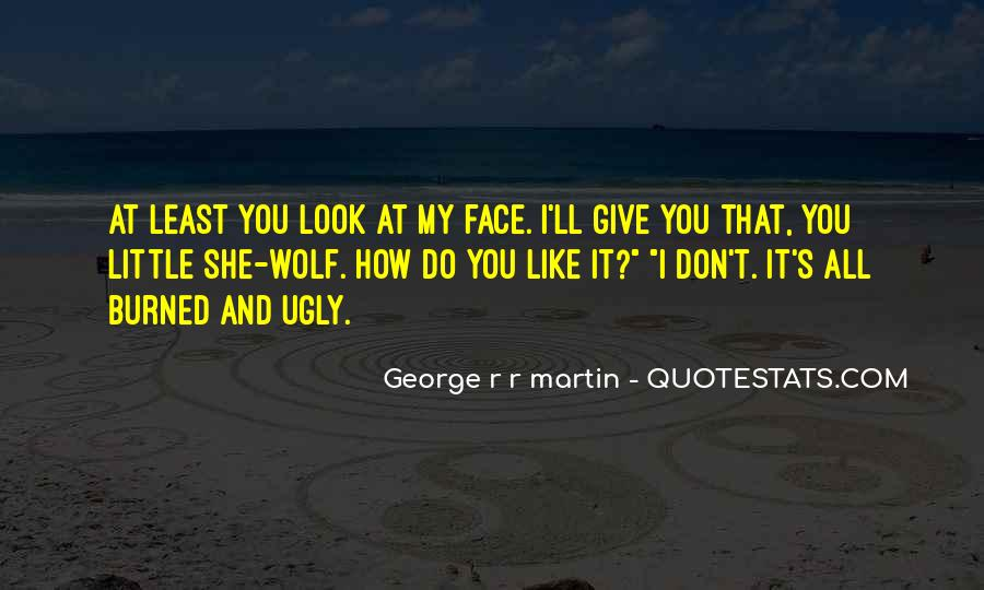 I Look Ugly Quotes #1103268