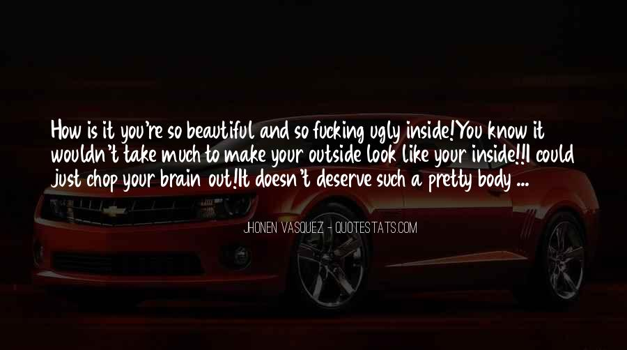I Look Ugly Quotes #141107