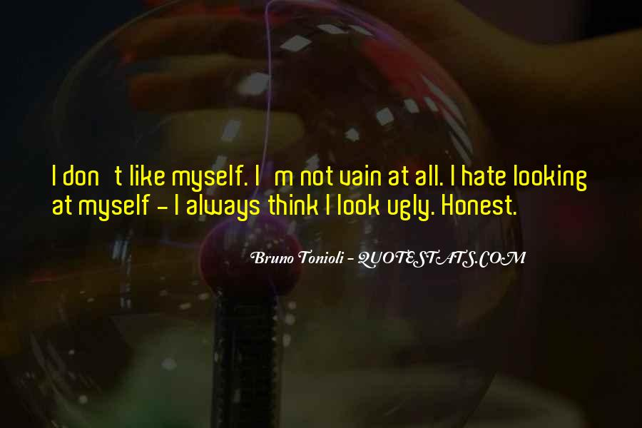 I Look Ugly Quotes #1736426