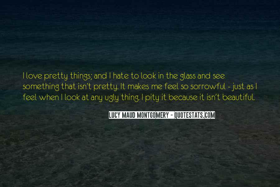 I Look Ugly Quotes #276002