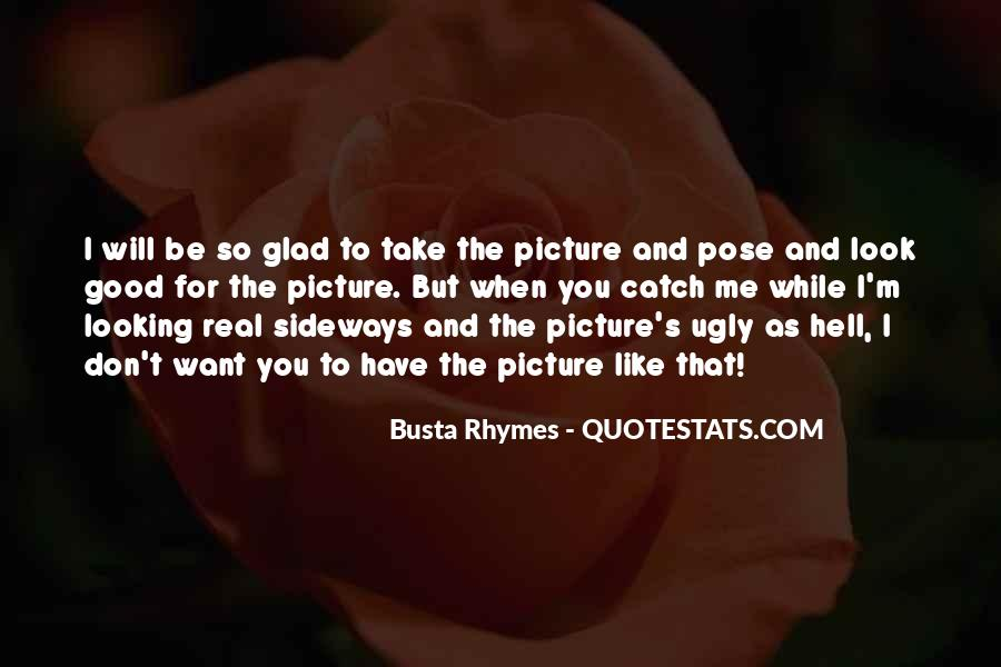 I Look Ugly Quotes #421173