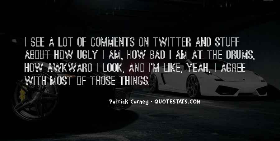 I Look Ugly Quotes #927651