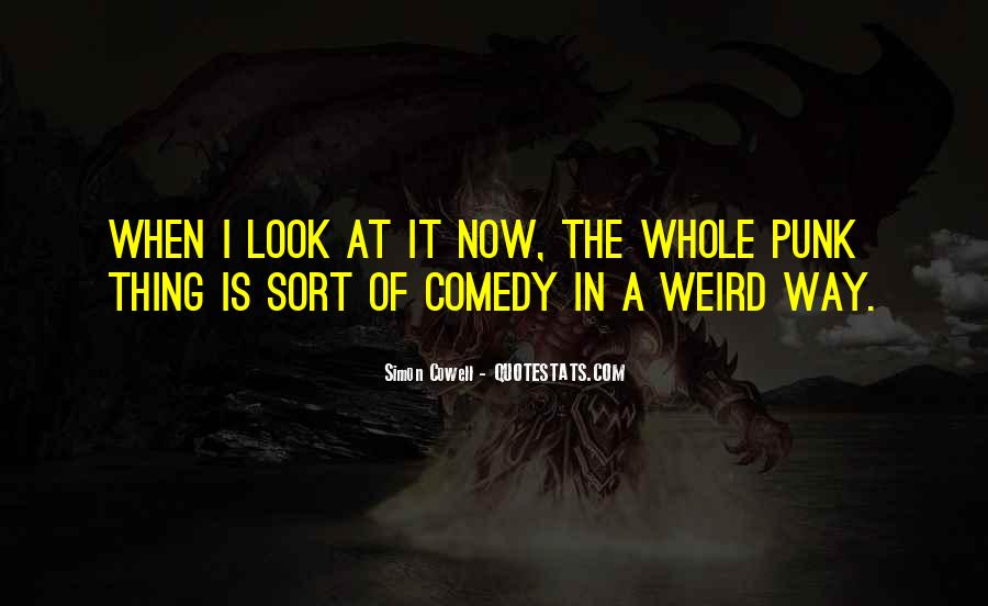 I Look Weird Quotes #1286158