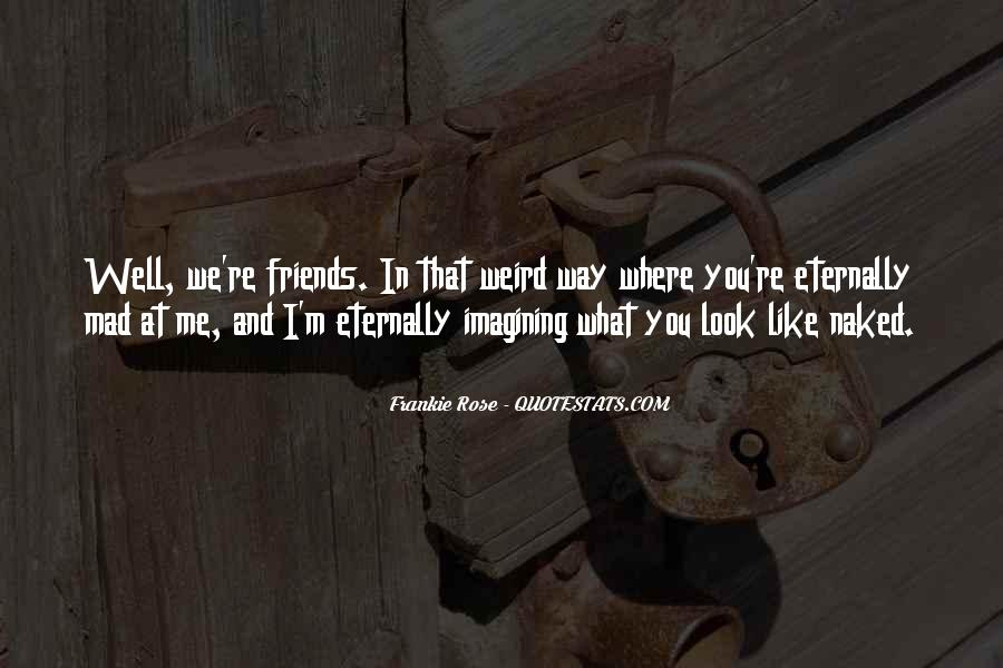I Look Weird Quotes #751109