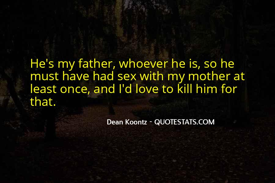I Love My Father And Mother Quotes #1077811