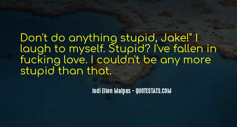 I Love Myself More Than Anything Quotes #1805751