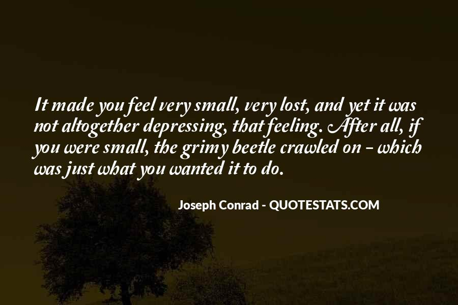 Quotes About Feeling Small #340224