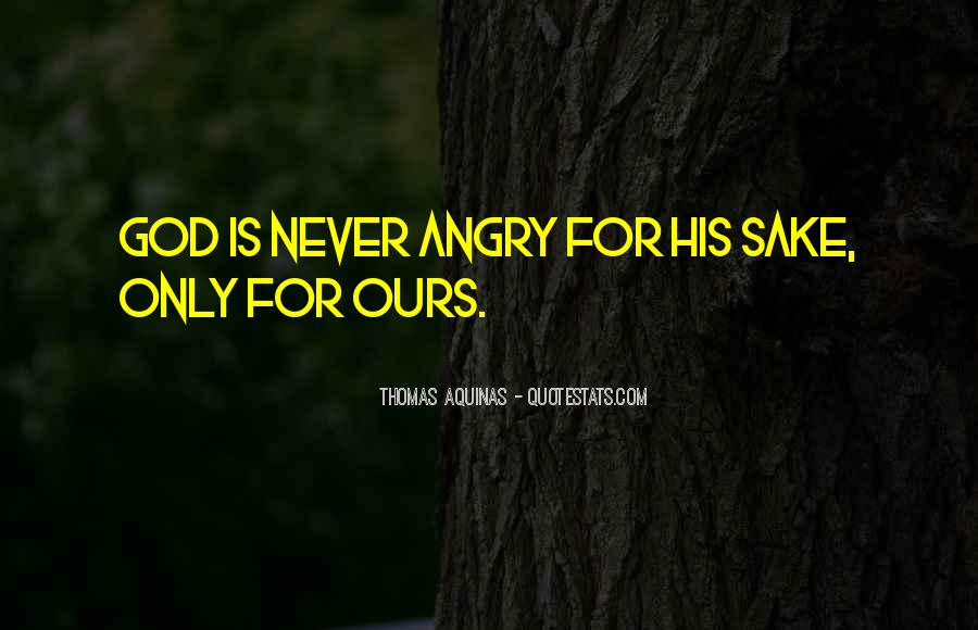 I Love When You Get Angry Quotes #296091