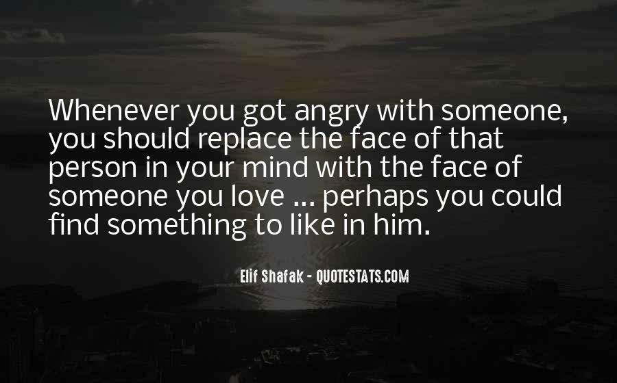 I Love When You Get Angry Quotes #317564
