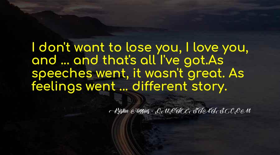 I Love You And Don't Want To Lose You Quotes #1414807