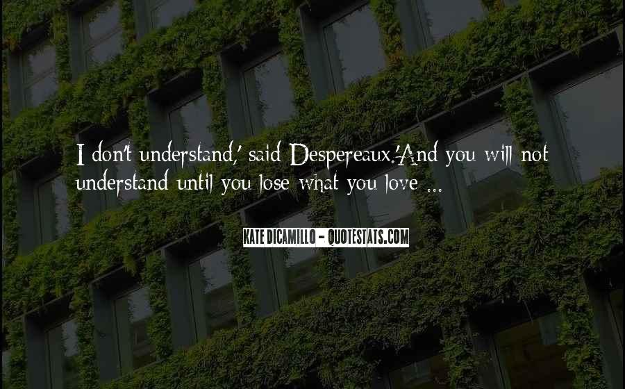I Love You And Don't Want To Lose You Quotes #413814