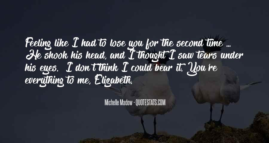 I Love You And Don't Want To Lose You Quotes #748122