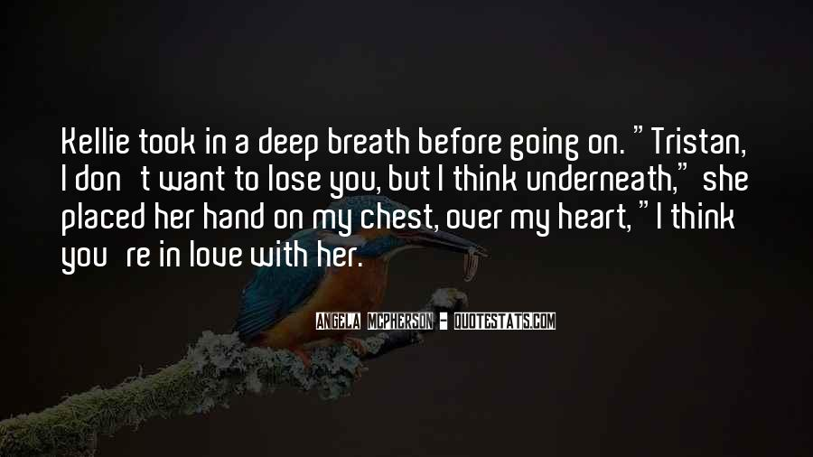 I Love You And Don't Want To Lose You Quotes #782836