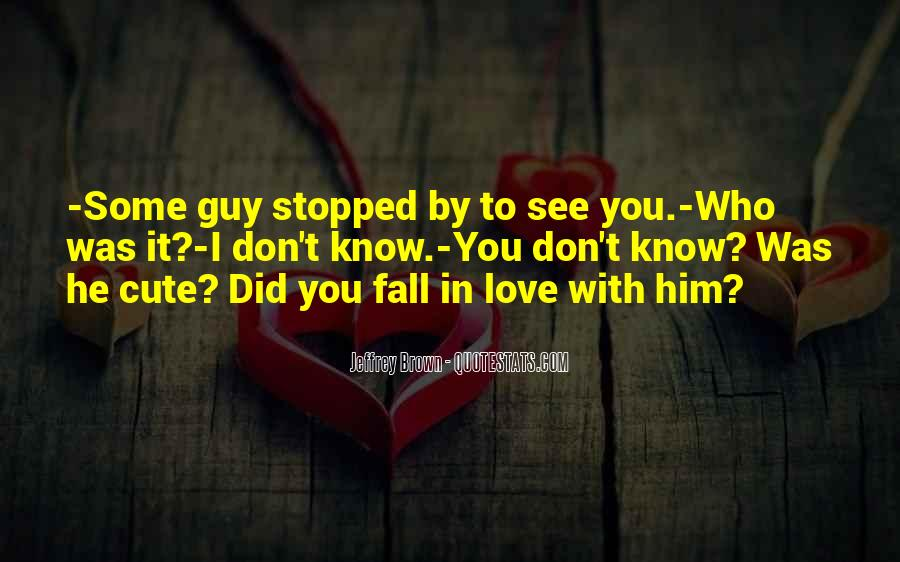 I Love You For Him Cute Quotes #115199