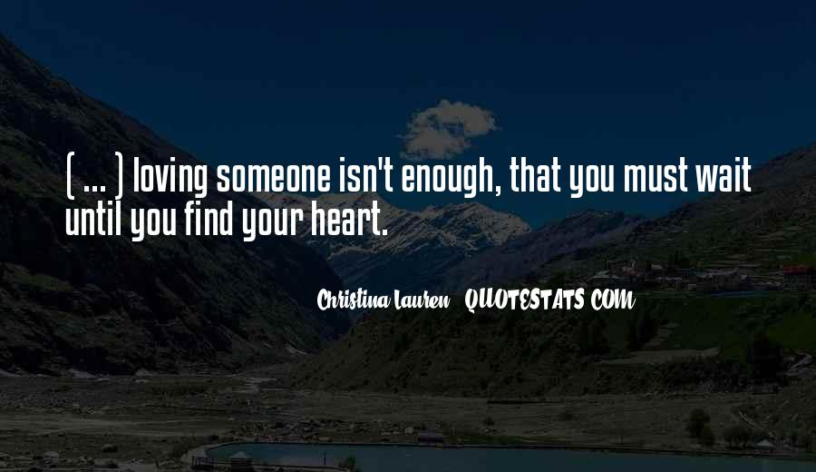 I Love You Isn't Enough Quotes #16756