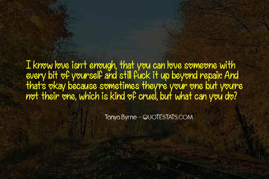 I Love You Isn't Enough Quotes #1694447