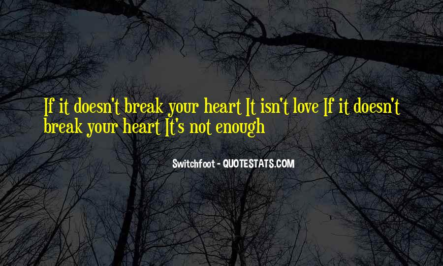I Love You Isn't Enough Quotes #1780577